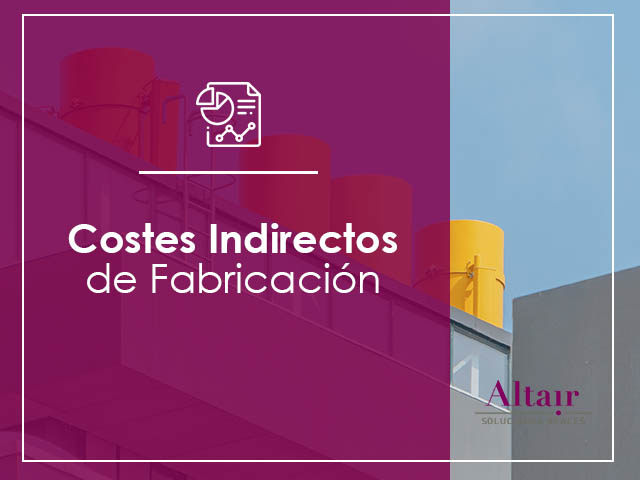 Costes Indirectos de Fabricación