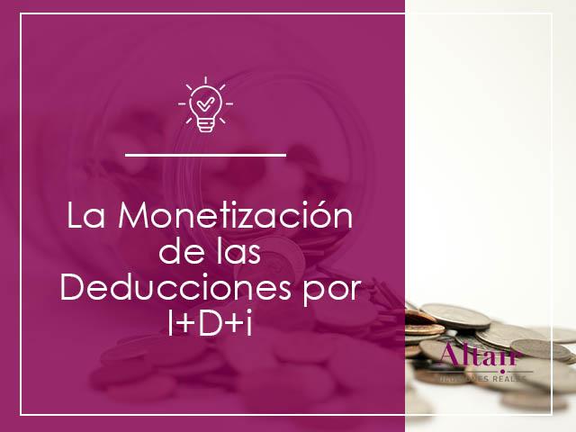 Monetizacion Deducciones I+D+I